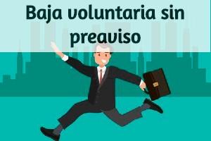 Baja voluntaria sin preaviso