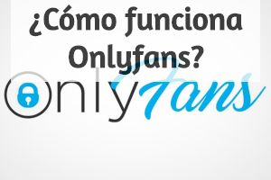 ¿Qué es y cómo funciona Onlyfans_ destacada