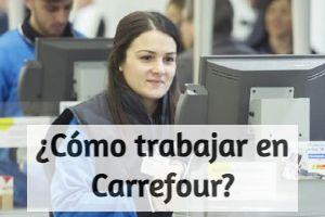 ¿Cómo trabajar en Carrefour