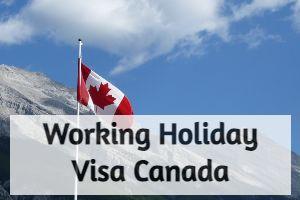 Todo sobre la visa Working Holiday en Canadá