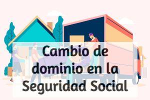 Solicitar cambio de domicilio en la Seguridad Social