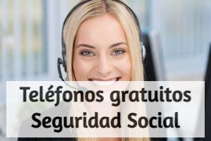 Teléfonos gratuitos de la Seguridad Social para solicitar información sobre prestaciones e ingreso mínimo vital