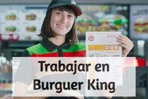 ¿Cómo trabajar en Burger King?